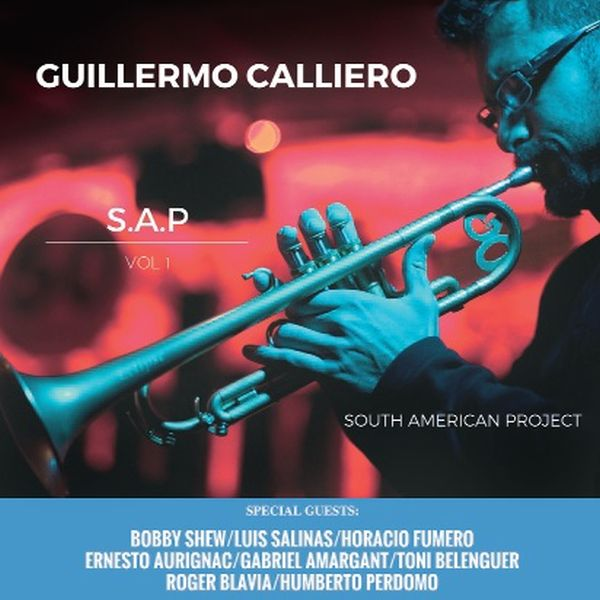 GUILLERMO CALLIERO / SOUTH AMERICAN PROJECT (S.A.P.) VOL. 1