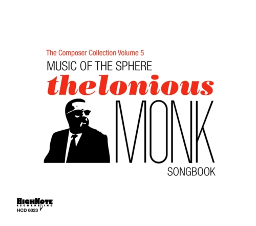 MUSIC OF THE SPHERE - HELOMIOUS MONK SONGBOOK -  THE COMPOSER CO