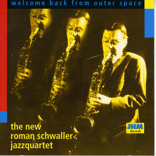 NEW ROMAN SCHWALLER JAZZQUARTET / WELCOME BACK FROM OUTER SPACE (ジャズCD)