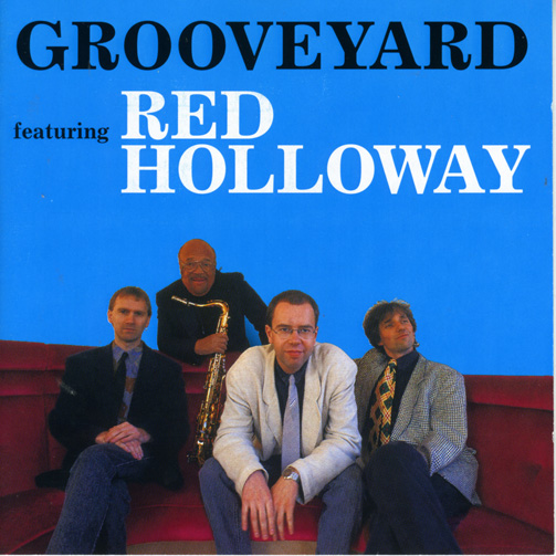 GROOVEYARD FEATURING RED HOLLOWAY / GROOVEYARD FEATURING RED HOLLOWAY (ジャズCD)