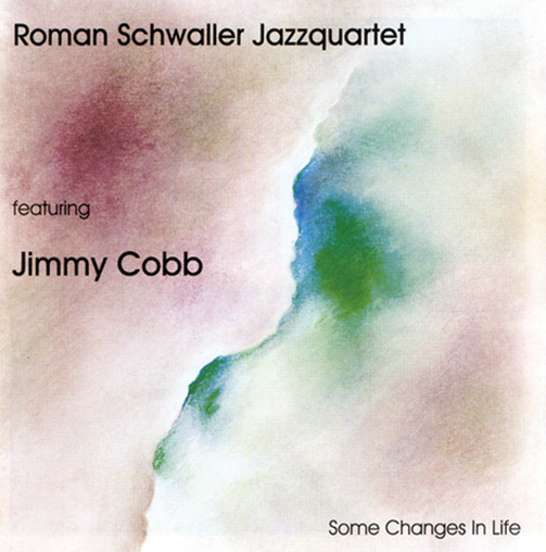 ROMAN SCHWALLER JAZZQUARTET FEATURING JIMMY COBB / SOME CHANGES IN LIFE (ジャズCD)