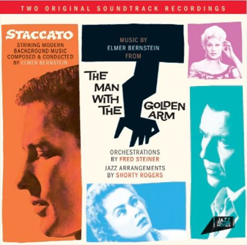 STACCATO (邦題: スタッカート) / THE MAN WITH THE GOLDEN ARM (邦題: 黄金の腕)(ジ / OST - ELMER BERSTEIN / FRED STEINER & SHORTY ROGERS