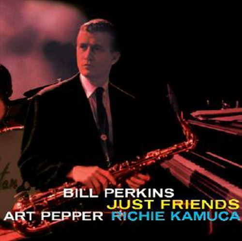 JUST FRIENDS(180GRAM)  (ジャズLP) / BILL PERKINS, ART PEPPER & RICHIE KAMUCA