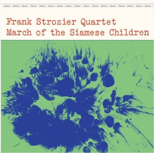 FRANK STROZIER QUARTET / MARCH OF THE SIAMESE CHILDREN(180GRAM) (ジャズLP)