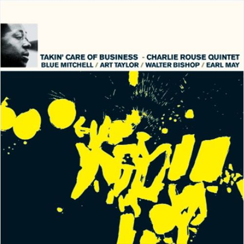 CHARLIE ROUSE QUINTET / TAKIN' CARE OF BUSINESS(180GRAM)(ジャズLP)