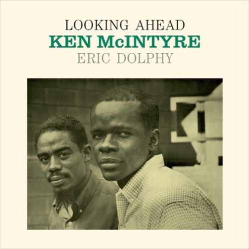 KEN MCINTYRE WITH ERIC DOLPHY / LOOKING AHEAD (180GRAM)