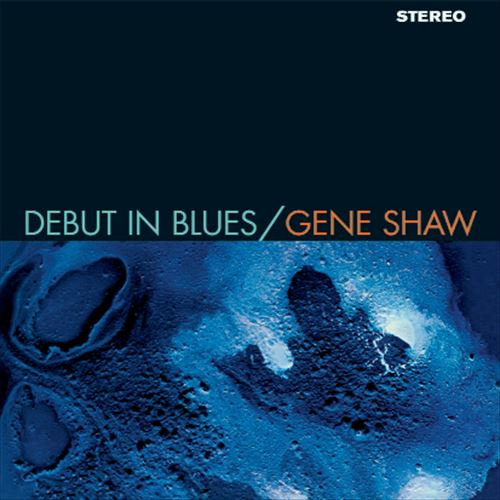 GENE SHAW / DEBUT IN BLUES(180GRAM)