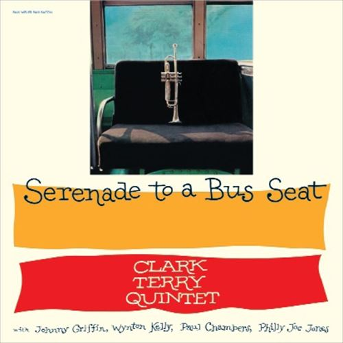 CLARK TERRY QUINTET / SERENADE TO A BUS SEAT(180GRAM)