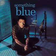 PAUL HORN QUINTET / SOMETHING BLUE(180GRAM)