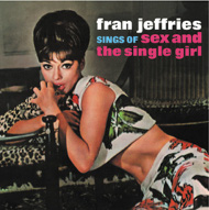 フラン・ジェフリーズ  FRAN JEFFRIES  / SINGS OF SEX AND THE SINGLE GIRL 紙ジャケCD LPTIME LPT1062