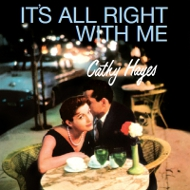 キャシー・ヘイズ CATHY HAYES / IT'S ALL RIGHT WITH ME 紙ジャケ LPTIME LPT1094