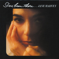 Jane Harvey / I'Ve Been There... (ジャズCD)