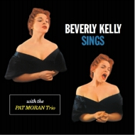BEVERLY KELLY - SINGS WITH THE PAT MORAN TRIO (PAPER SLEEVE JACKET) - CD