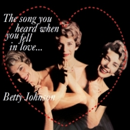 BETTY JOHNSON / THE SONG YOU HEARD WHEN YOU FELL IN LOVE... 紙ジャケCD LPTIME LPT1110 ベティ・ジョンソン