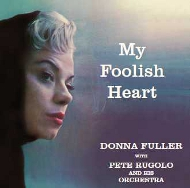 LPT1165 ドナ・フラー DONNA FULLER WITH PETE RUGOLO AND HIS ORCHESTRA MY FOOLISH HEART  紙ジャケCD LPTIME