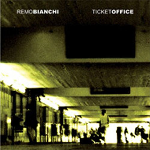 REMO BIANCHI - TICKET OFFICE - CD