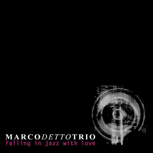 MARCO DETTO TRIO / FALLING IN JAZZ WITH LOVE(ジャズCD)