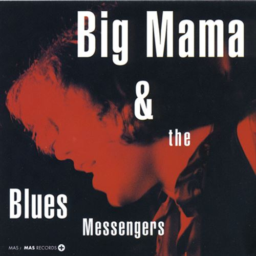BIG MAMA & THE BLUES MESSENGERS(ジャズCD)