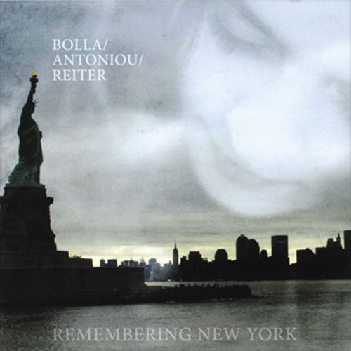 Bolla / Antoniou / Reiter / Remembering New York (ジャズCD)