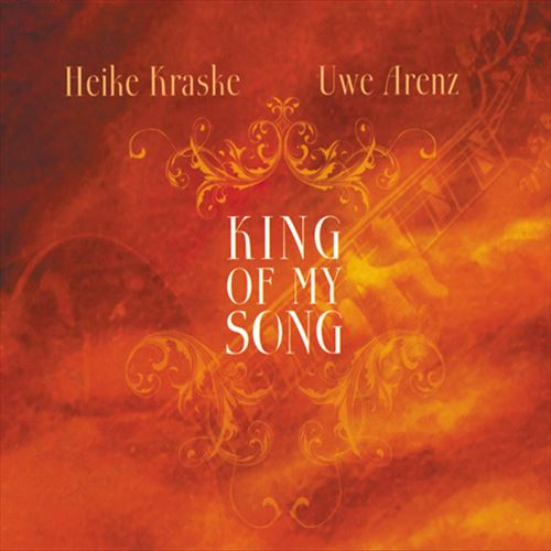 HEIKE KRASKE / UWE ARENZ / KING OF MY SONG (ジャズCD)