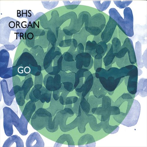 BHS ORAGAN TRIO / GO (JAZZ CD)