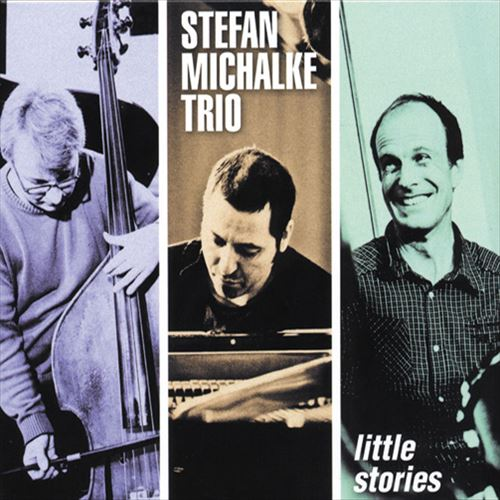 STEFAN MICHALKE TRIO / LITTLE STORIES(ジャズCD)