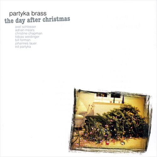 PARTYKA BRASS / THE DAY AFTER CHRISTMAS(ジャズCD)