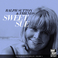 RALPH SUTTON AND FRIENDS / SWEET SUE THE MUSIC OF FATS WALLER-VOLUME 1 (ジャズCD)
