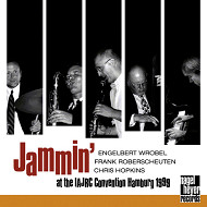 ENGELBERT WROBEL / FRANK ROBERSCHEUTEN / CHRIS HOPKINS / JAMMIN' AT THE IAJRC CONVENTION HAMBURG 1999 (ジャズCD)