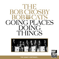 Bob Crosby Bob Cats / Going Places,Doing Things (ジャズCD)