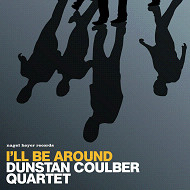 DUNSTAN COULBER QUARTET / I'LL BE AROUND (ジャズCD)