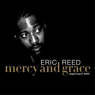 ERIC REED / MERCY AND GRACE (ジャズCD)