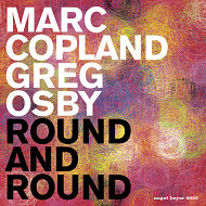 MARC COPLAND AND GREG OSBY / ROUND AND ROUND (ジャズCD)