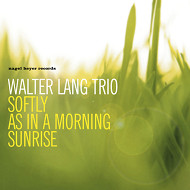 WALTER LANG TRIO / SOFTLY AS IN A MORNING SUNRISE (ジャズCD)