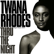 TWANA RHODES / THRU THE NIGHT (ジャズCD)