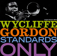 WYCLIFFE GORDON / STANDARDS ONLY (ジャズCD)