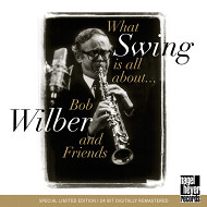 BOB WILBER AND FRIENDS / WHAT SWING IS ALL ABOUT (ジャズCD)