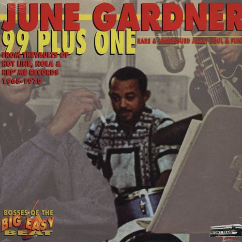 JUNE GARDNER - 99 PLUS ONE - RARE & UNREISSUED JAZZY SOUL & FUNK FROM THE VAULTS OF HOT LINE, NOLA & HEP' ME RECORD - LP