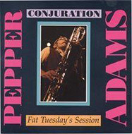 PEPPER ADAMS / CONJURATION / FATTUESDAY'S SESSION (ジャズCD)