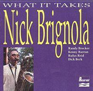 NICK BRIGNOLA / WHAT IT TAKES (ジャズCD)