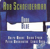 Rob Schneiderman / Dark Blue (ジャズCD)