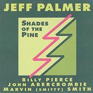 JEFF PALMER / SHADES OF THE PINE (ジャズCD)