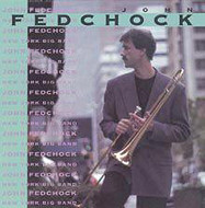 John Fedchock / New York Big Band (ジャズCD)