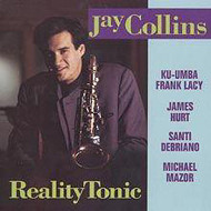 JAY COLLINS / REALITY TONIC (ジャズCD)