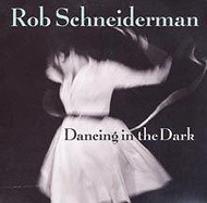 ROB SCHNEIDERMAN / DANCING IN THE DARK (ジャズCD)