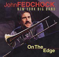 JOHN FEDCHOCK NEW YORK BIG BAND / ON THE EDGE (ジャズCD)