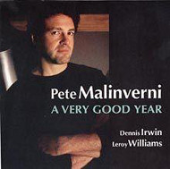 PETE MALINVERNI / A VERY GOOD YEAR (ジャズCD)
