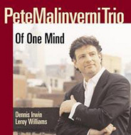 PETE MALINVERNI TRIO / OF ONE MIND (ジャズCD)