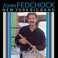 JOHN FEDCHOCK NEW YORK BIG BAND / NO NONSENSE (ジャズCD)