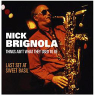 NICK BRIGNOLA / THINGS AIN'T WHAT THEY USED TO BE (ジャズCD)